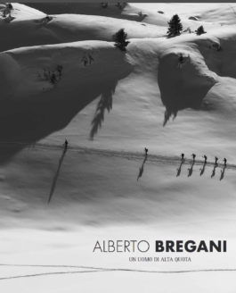 """""""Alberto Bregani. Un uomo di alta quota"""""""